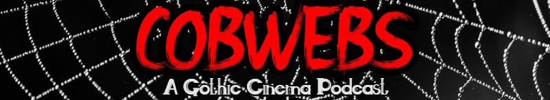 Cobwebs - A Gothic Cinema Podcast